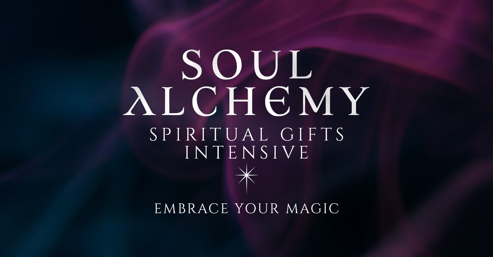 Soul Alchemy Spiritual Gifts Intensive